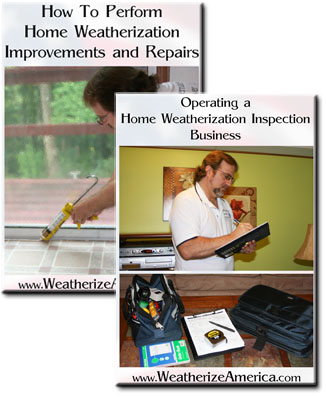 home weatherization, weatherization training, weatherization jobs, weatherization work, weatherization business, inspections, training manual, energy optimization, improvements, inspection business, inspection manuals
